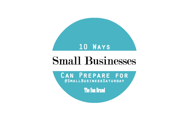 10 Ways Small Businesses Can Prepare for Small Business Saturday via The Soa Brand